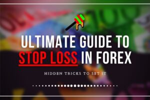 Ultimate Guide to Stop-Loss Order in Forex. Hidden Tricks to Set It.