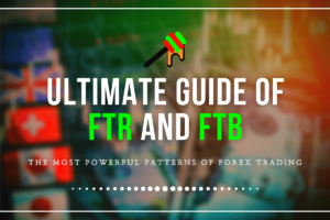FTR & FTB: The Most Powerful Patterns of Forex Trading