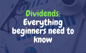Stock Dividends: Everything beginners need to know 2021