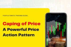 Caping of Price – A Powerful Price Action Pattern 2021
